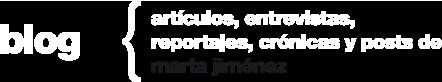 blog - artículos, entrevistas, reportajes y crónica de marta jiménez